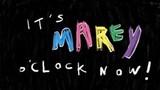 It's Marey O'Clock Now!
